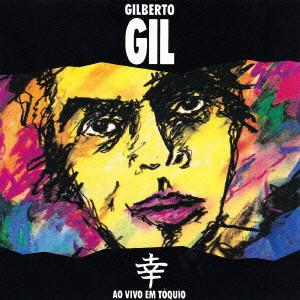 GILBERTO GIL / ジルベルト・ジル / ライヴ・イン・TOQUIO(トーキョー)