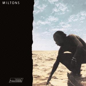MILTON NASCIMENTO / ミルトン・ナシメント / ミルトンス