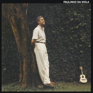 PAULINHO DA VIOLA / パウリーニョ・ダ・ヴィオラ / エウ・カント・サンバ