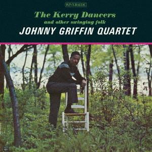 JOHNNY GRIFFIN / ジョニー・グリフィン / Kerry Dancers / ケリー・ダンサーズ(紙)