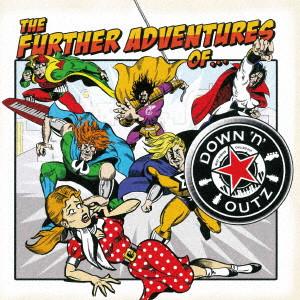 DOWN 'N' OUTZ / ダウン・アンド・アウツ / THE FURTHER ADVENTURES OF  / ザ・ファーザーアドベンチャーズ・オブ...