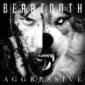 BEARTOOTH / ベアトゥース / AGGRESSIVE / アグレッシヴ