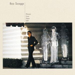BOZ SCAGGS / ボズ・スキャッグス / ダウン・トゥーゼン・レフト