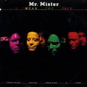 MR. MISTER / ミスター・ミスター / アイ・ウェア・ザ・フェイス