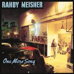 RANDY MEISNER / ランディ・マイズナー / ワン・モア・ソング