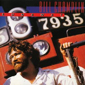 BILL CHAMPLIN / ビル・チャンプリン / ランナウェイ