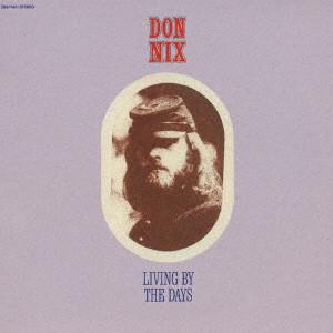 DON NIX / ドン・ニックス / リヴィング・バイ・ザ・デイズ