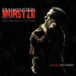 FRANCIS DUNNERY / フランシス・ダナリー / フランケンシュタイン・モンスター - UHQCD