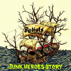 RADIOTS / JUNK HEROES STORY