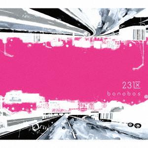 BONOBO / ボノボ / 23区