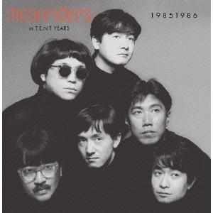 moonriders / ムーンライダーズ / T・E・N・Tレーベル 30th Anniversary MOONRIDERS IN T.E.N.T YEARS 19851986