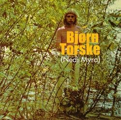 BJORN TORSKE / ビョーン・トシュケ / NEDI MYRA
