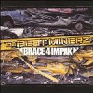 DA BEAT MINERZ / ビート・マイナーズ / BRACE 4 IMPAK