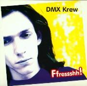 DMX KREW / DMXクルー / FFRESSSHH!!