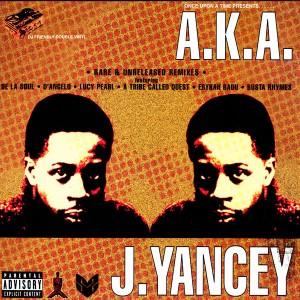 J.YANCEY aka JAY DEE (J.DILLA) / A.K.A. アナログ2LP
