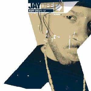 J DILLA aka JAY DEE / ジェイディラ ジェイディー / RUFF DRAFT EP -ORIGINAL-