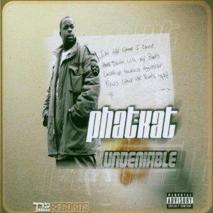 PHAT KAT / UNDENIABLE (CD)