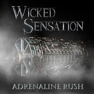 WICKED SENSATION / ウィックド・センセーション / ADRENALINE RUSH