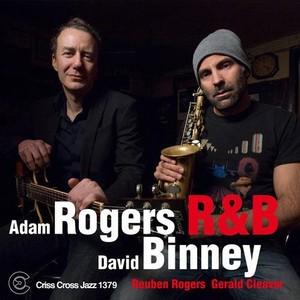 ADAM ROGERS & DAVID BINNEY / アダム・ロジャース&デヴィッド・ビニー / R&B