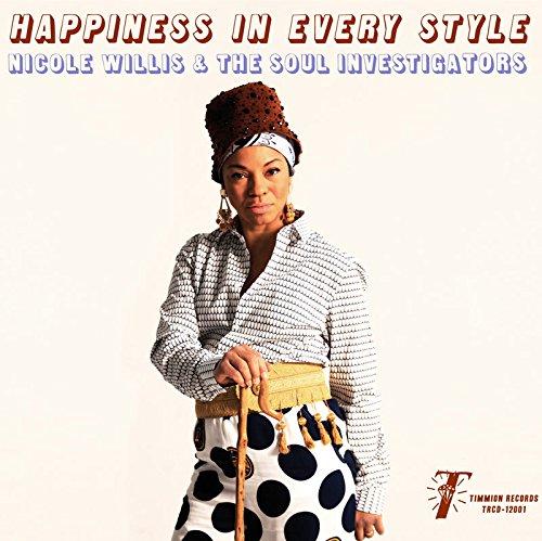 NICOLE WILLIS & THE SOUL INVESTIGATORS / ニコル・ウィリス& ソウル・インヴェスティゲイターズ / HAPPINESS IN EVERY STYLE (LP)