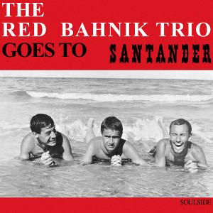 RED BAHNIK / Goes To Santander(LP)