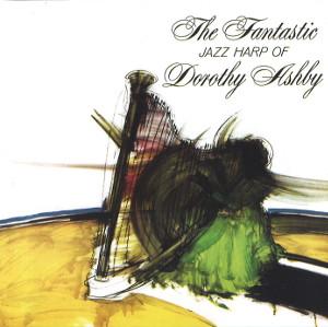 DOROTHY ASHBY / ドロシー・アシュビー / Fantastic Jazz Harp Of Dorothy Ashby