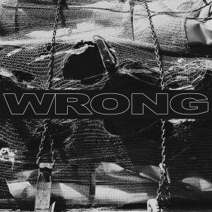 WRONG / WRONG